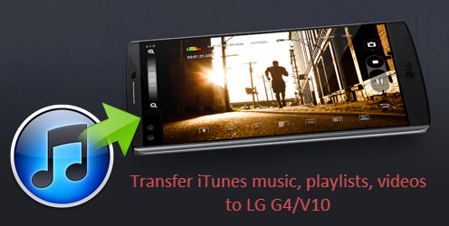 Transfer iTunes Music to LG G3/G4/V10