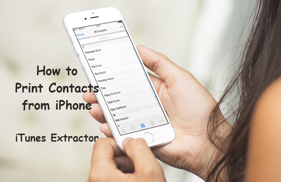 How to Print Contacts on iPhone 5S/6/6S/SE/7/8/X Free
