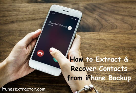Free Ways to Extract and Recover iPhone Contacts from iPhone Backup